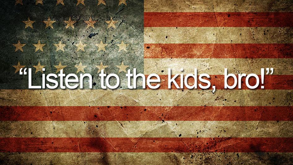 listen-to-the-kids-bro